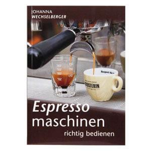 Buch zu Ostern - Espressomaschinen richtig bedienen von Johanna Wechselberger